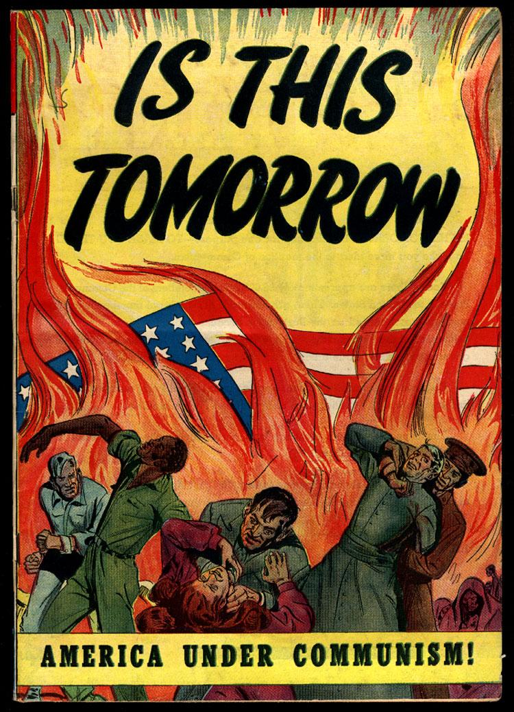 "is this tomorrow: america under communism"" a propaganda comic book"